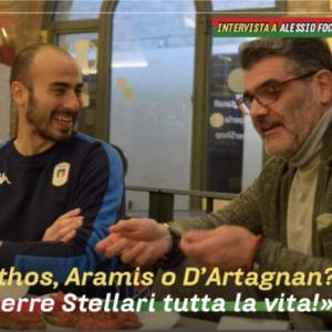Intervista a Alessio Foconi ..Athos, Porthos, Aramis o D'Artagnan? Yoda e Guerre Stellari tutta la vita!